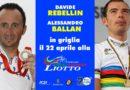 Rebellin e Ballan il 22 aprile alla Granfondo Liotto